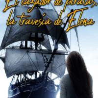 """""""El cazador de piratas, la travesía de Elena"""", de Jesica Sabrina Canto"""