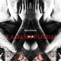 """""""La Dama Pálida"""", la cuarta novela de Mario Peloche"""